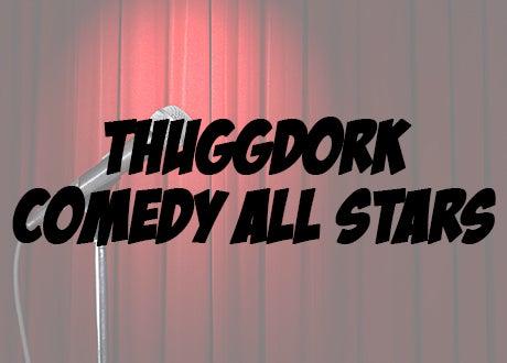 Thuggdork Comedy All Stars | SMG Stockton